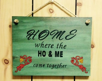 Wood Sign Home where the HO & ME come together