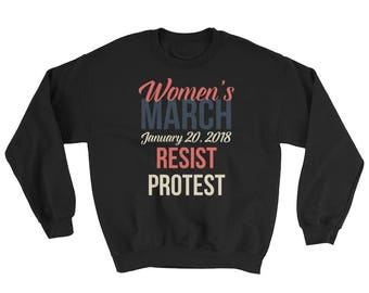 Women's March January 2018 Sweatshirt | Equality | Women Rights | Feminist | Human Rights