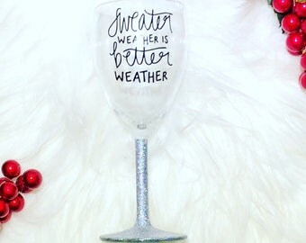 GLITTER DIPPED | Sweater Weather is Better Weather Wine Glass