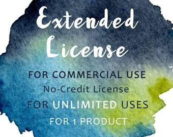 Extended License for UNLIMITED uses. One license applies for one item. Commercial License. Watercolor Extended License. Printable License