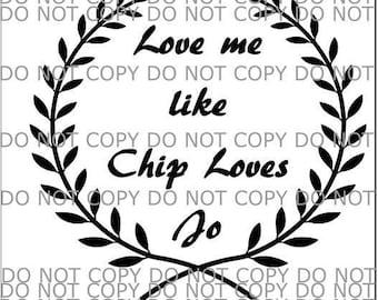 Love me like chip loves Jo SVG file
