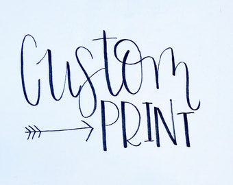 Custom Quote Hand Lettered Print