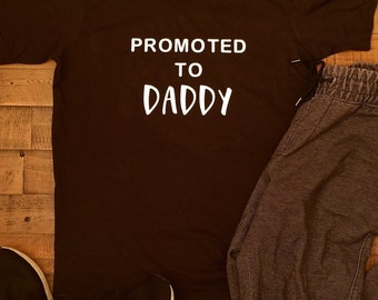 Promoted to daddy t shirt
