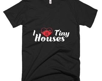 I Love Tiny Houses T-Shirt