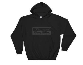 Resist Much Obey Little Hooded Sweatshirt