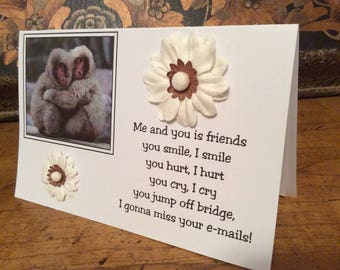 Friendship card, Funny Friendship card, greeting card, birthday card, thank you card, just because card