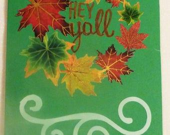 Handmade Greeting Card,  Hey Yall Card, Leaves on Green Card, All Occasion Card,  Greeting Card, Made in the USA, #59