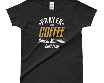 "Ladies' ""Prayer and Coffee"" T-Shirt - Style 1"