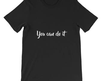 You can do it Short-Sleeve Unisex T-Shirt