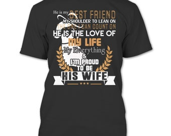 He Is My Best Friend T Shirt, I'm Proud To Be His Wife T Shirt
