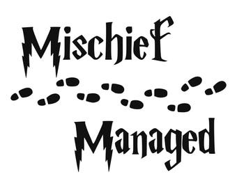 Mischief Managed SVG, Mischief Managed Cut Files - SVG, Studio, Studio3 - Silhoutte, Cricut and More - BD092