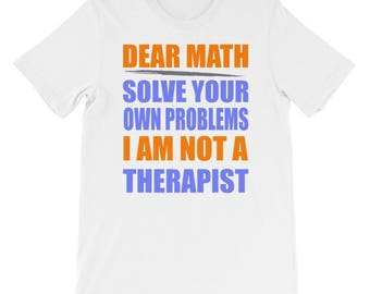 Funny Math shirts - Dear math solve your own problems tee Short-Sleeve Unisex T-Shirt