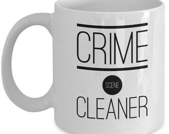Crime Scene Cleaner 11oz Coffee Mug