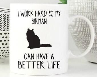 Birman Mug, Birman Cat, Cat Mug, Cat Lover Gift, Coffee Mug, Cat Coffee Mug, Funny Cat Mug, Cat Gift, Cute Cat Mug, Crazy Cat Lady