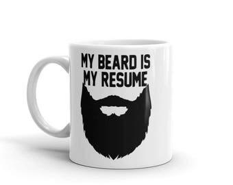 My Beard is My Resume Coffee/Tea Cup/ Mug