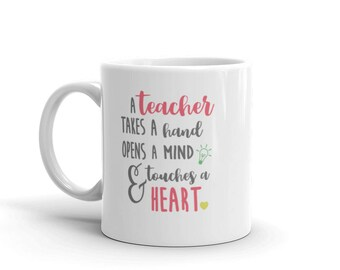 eacher Gift, A Teacher Takes a Hand Opens a Mind and Touches a Heart, Nanny Appreciation, Students Gift, NettCo Designs