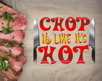 Chop It Like Its Hot SVG DXF EPS png jpg pdf vector cut files