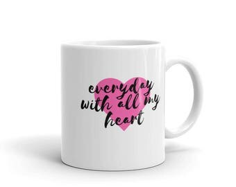 With All My Heart Mug Made in the USA