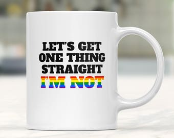 Gay Coffee Mug, Gay Pride, LGBT, LGBT Mug, Funny Mug, Gay Gifts, Gay Gift, Coffee Mug, Gay Mug, Gay Pride Mug, LGBTQ Pride