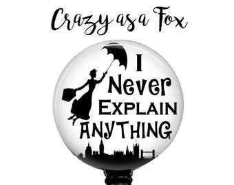 "Mary Poppins ""I never explain anything""  Retractable Badge Holder, Badge Reel, Lanyard, Stethoscope ID Tag, Nurse, RN, MD, Student  Gift"