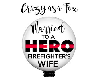 Married to a Hero Firefighter's Wife Retractable Badge Holder,  Firefighter TRL Badge Reel, Lanyard, Stethoscope ID Tag, Nurse, RN, md gift