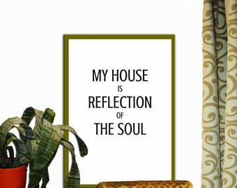 My House is reflection of the soul Print Wall Decor Inspirational Quote Handwritten Typography Art Print Digital Download Motivation Quote