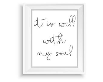 Printable Wall Art, Printable Quote,Instant Download,It is well With My Soul ,Motivational Print,Typography Prints,Black & White Quote Art