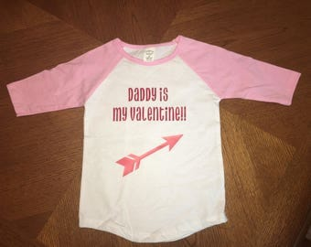 Daddy is my Valentine Shirt!
