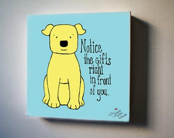 "Dog and Mouse: Notice the Gifts You Have 8""x8"" Canvas Reproduction"