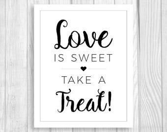 Love is Sweet, Take a Treat 8x10 Printable Black and White Wedding Reception Candy Buffet Sign, Dessert Table, Favor Table Instant Download