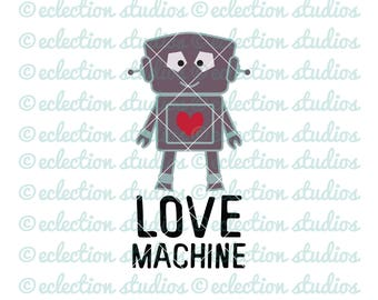 Valentine SVG, Love Machine, robot boy Valentine shirt SVG, eps, png, jpg, DXF vector cutting file for silhouette or cricut cutting machines