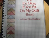 It's Okay If You Sit On My Quilt Book