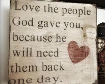 Love The People God Gave You Primitive Sign