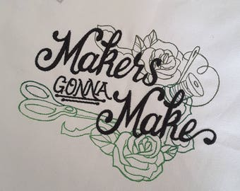 Makers Gonna Make - Crafting Themed Embroidered Tote Bag - knitting- crochet- needlearts- sewing