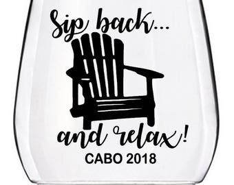 Sip Back and Relax Wine Glass Decals, Vacation Wine Glass Decals, Girls Weekend Wine Glass or Tumbler Cup Decals, GLASSES NOT INCLUDED