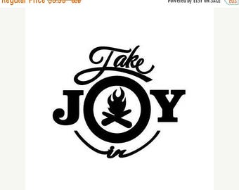 BACK to SCHOOL SALE Take Joy In Campfire Decal