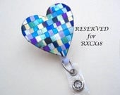 RESERVED for RXCX18 Decorative Retractable Reel Badge Reel ID Holder Quilted Mosaic Heart  alligator or belt clip