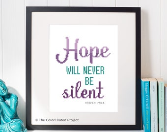 Hope Will Never Be Silent - Harvey Milk Quote Cross Stitch PAttern