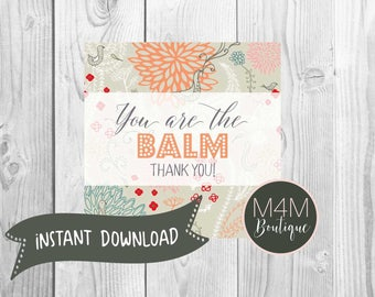 INSTANT DOWNLOAD • You are the BALM Thank You • Lip Balm gift tag for teachers, bosses, customers, friends, neighbors, stocking stuffers