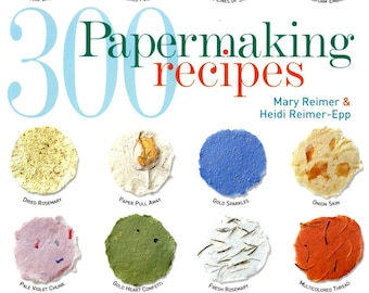 300 Papermaking Recipes Handmade Pulp Cotton Abaca Textured Recycled Vegetable Plant Petal Herb Moss Paper Making Recipes