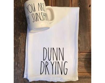 "Rae Dunn Inspired Kitchen Tea Towel ""Dunn Drying"""