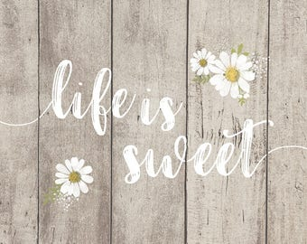 Life is Sweet - Girls Nursery Wall Decor, Rustic Nursery Print for Girls, Farmhouse Nursery Decor, Daisy Print, Inspirational Nursery Quote
