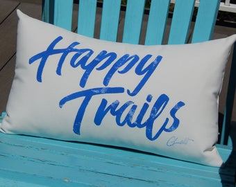 "HAPPY TRAILS indoor outdoor pillow 15""x20"" (38x50cm) Roy Rogers Dale Evans Trigger RV travel choice of color on white Crabby Chris Original"