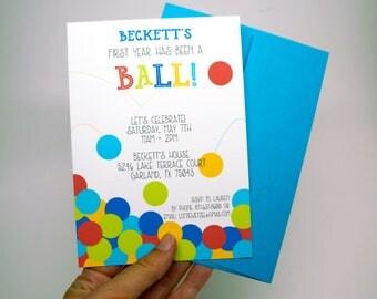 First Year Has Been A Ball  Birthday Invitation DIGITAL DESIGN- Gender Neutral Birthday, Kid's Birthday, First Birthday