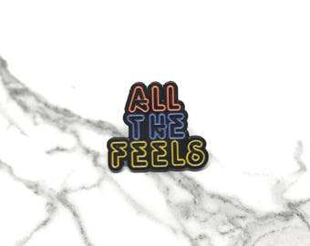 All The Feels Enamel Pin, Neon Sign Pin, Feelings Pin, You Make Me Feel Pin, I Like You Pin, I Love You Pin, Self Love, Tumblr Pin, Trendy
