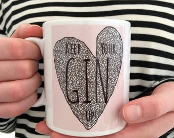Keep Your Gin Up | Gin Mug | Funny Gin Gift | Gift For Gin Lovers | Gin Lovers Gift | Funny Gin Gifts UK | Gin and Tonic Mug | Gin Gift UK