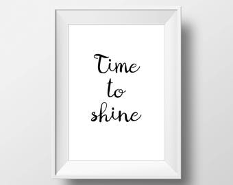 Time to Shine, Inspire,Wall Decor, Motivational Poster, art prints, minimalist, Sign, black and white, Stylish, Modern, Instant Download,