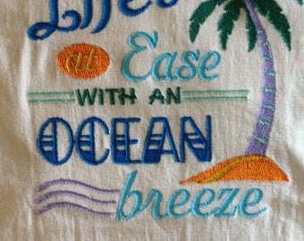 """Beach Cup Tea Towel,"""" Life Is At Ease With A n Ocean Breeze"""" Embroidered Towel, ON SALE"""