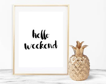Hello Weekend Wall Art