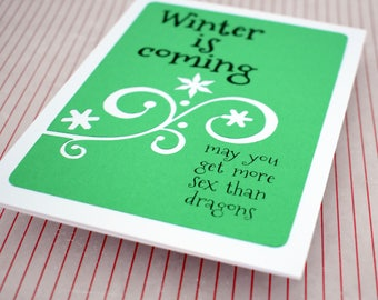 Handmade Greeting Card - Cut out Flourish -Winter is Coming May you have more sex than dragons - blank inside - Christmas or  Hanukkah Cards